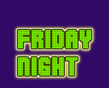 Friday Night – 22nd May